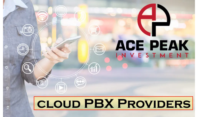 Cloud PBX Providers - Ace Peak Investment