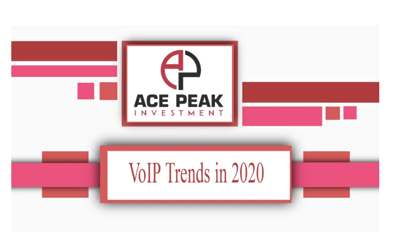 VoIP Trends in 2020 - Ace Peak Investment