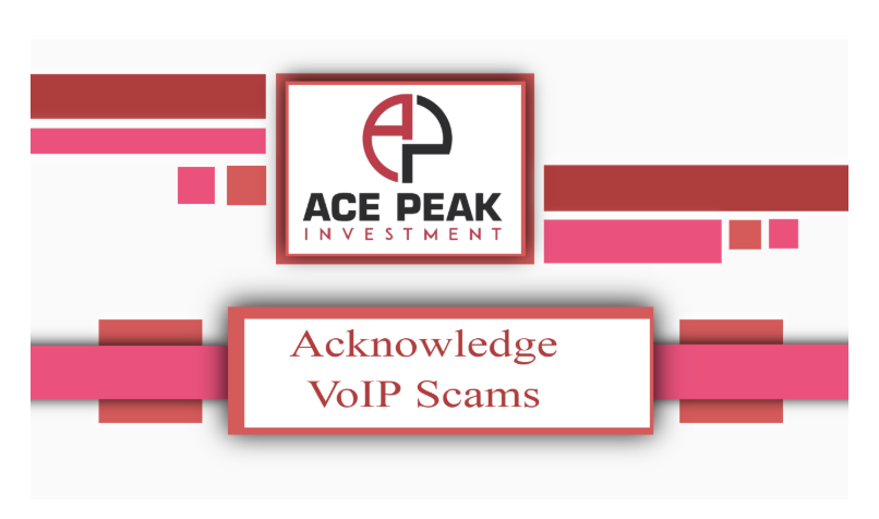 VoIP Scams - Acepeak Investment