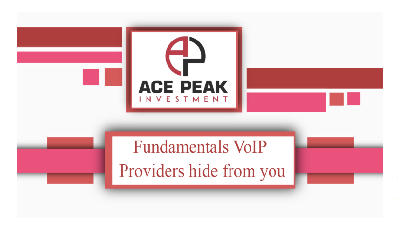 Fundamentals VoIP Providers hide from you - Ace Peak Investment