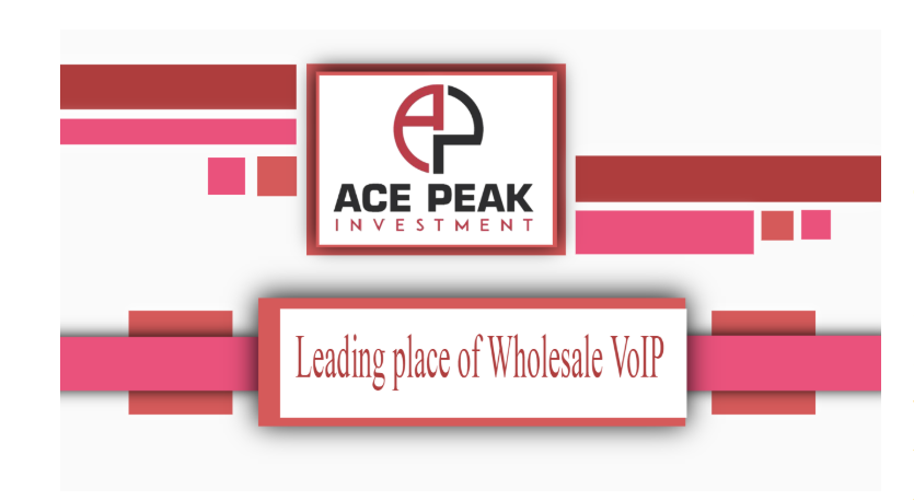 Leading place of Wholesale VoIP - Ace Peak Investment