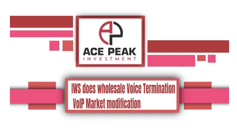 IWS does wholesale Voice Termination VoIP Market modification - Ace Peak Investment