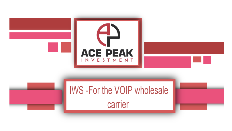 IWS -For the VOIP wholesale carrier - Ace Peak Investment