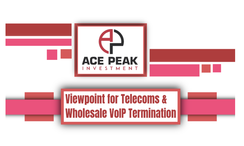 Viewpoint for Telecoms & Wholesale VoIP Termination - Ace Peak Investment