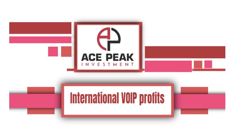 International VOIP profits - Ace Peak Investment