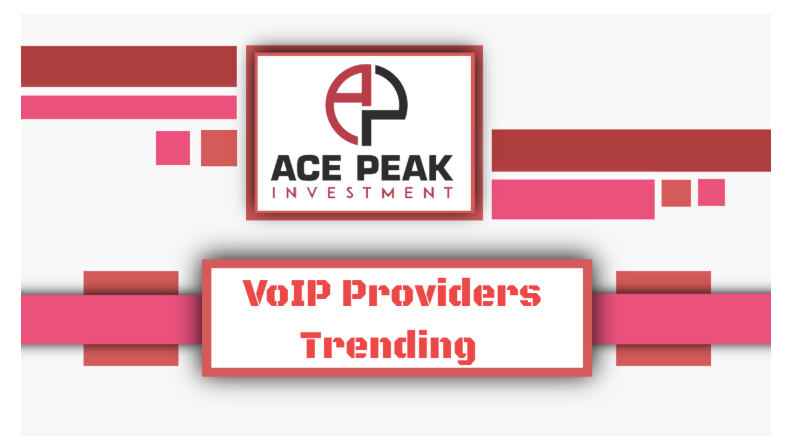 VoIP Providers Trending - Ace Peak Investment